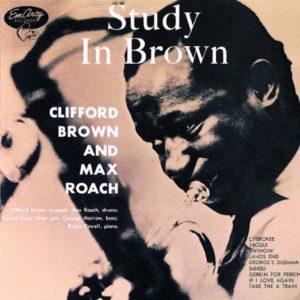 【名盤解説】クリフォード・ブラウン「Study in Brown」