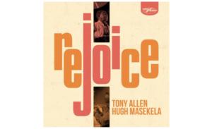 トニー・アレン&ヒュー・マセケラ コラボ・アルバム『Rejoice』3月発売 新曲MV公開