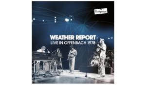 ジャコ・パストリアス在籍時のウェザー・リポート ライヴCD+DVD作品『Live In Offenbach 1978』2月27日日本発売